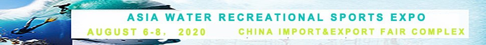 Asia Recreational Water Sports EXPO 2020. <b>May 10-12, 2020 China Import & Export Fair Complex.</b>