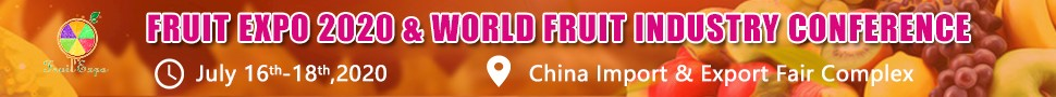 Fruit Expo 2020 & World Fruit Industry Conference. <b> July 16th-18th, 2020. China Import and Export Fair Complex. </b>